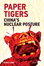 Paper Tigers: China's Nuclear Posture (Adelphi Book 446)