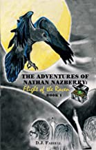 The Adventures of Nathan Nazberry: Flight of the Raven: Book One