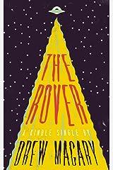The Rover (Kindle Single) Kindle Edition