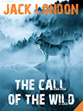 The Call of the Wild (Jack London's Masterpieces Collection Book 2)