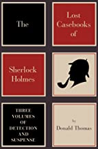 The Lost Casebooks of Sherlock Holmes: Three Volumes of Detection and Suspense (Pegasus Crime)