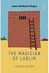 The Magician of Lublin (Isaac Bashevis Singer: Classic Editions) Kindle Edition