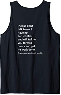 Please Don't Talk To Me I Have No Self Control Funny Shirt Tank Top