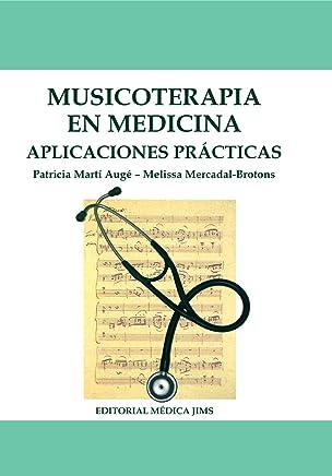 MUSICOTERAPIA EN MEDICINA: APLICACIONES PRÁCTICAS (Spanish Edition)