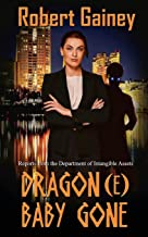 Dragon(e) Baby Gone (Reports from the Department of Intangible Assets)
