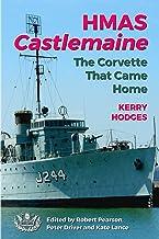 HMAS Castlemaine: The Corvette That Came Home