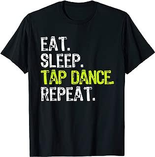 Eat Sleep Tap Dance Repeat Dancing Dancer Funny Gift T-Shirt