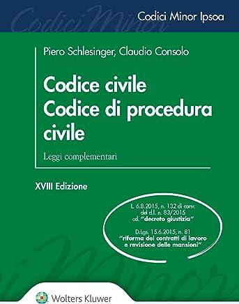 Codice civile. Codice di procedura civile: Leggi complementari.
