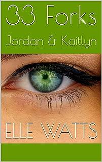 33 Forks: Jordan & Kaitlyn (Love is Love LBGTQA Series Book 1)
