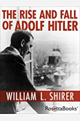 The Rise and Fall of Adolf Hitler (English Edition) Format Kindle