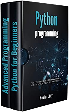 Python Programming: The complete guide to learn Python with practical exercises and samples. Includes Python for Beginners and Python Advanced Programming.