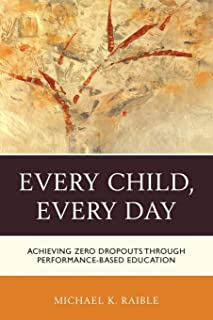 Every Child, Every Day: Achieving Zero Dropouts through Performance-Based Education