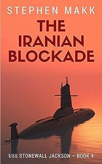 The Iranian Blockade (USS Stonewall Jackson Book 4)