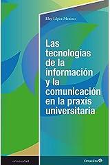 Las tecnologías de la información y la comunicación en la praxis universitaria (Universidad) (Spanish Edition) Kindle Edition