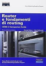 Router e fondamenti di routing. CCNA 2 companion guide. Con CD-ROM