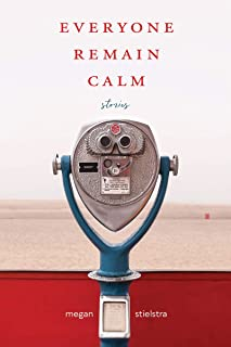 Everyone Remain Calm: Stories