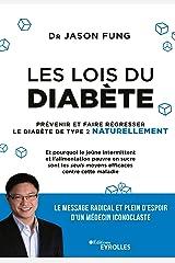 Les lois du diabète: Prévenir et faire régresser le diabète de type 2 naturellement (EYROLLES) Format Kindle