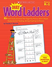 Daily Word Ladders: 80+ Word Study Activities That Target Key Phonics Skills to Boost Young Learners Reading, Writing & Spelling Confidence