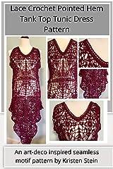 Lace Crochet Pointed Hem Tank Top Tunic Dress Pattern: An art-deco inspired seamless motif pattern by Kristen Stein Kindle Edition