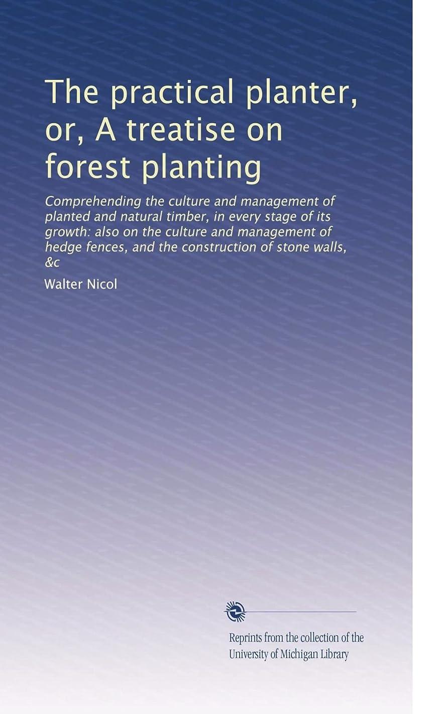 やりがいのある眠いですスモッグThe practical planter, or, A treatise on forest planting