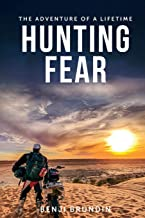 Hunting Fear: The adventure of a lifetime