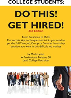 COLLEGE STUDENTS: DO THIS! GET HIRED!