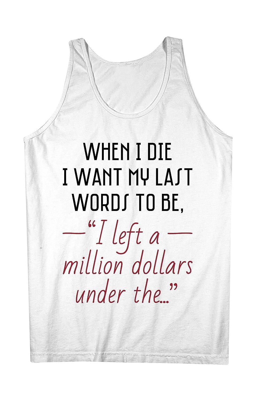 Last Words When I Die おかしいです 皮肉な 男性用 Tank Top Sleeveless Shirt