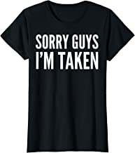 Womens Sorry Guys I'm Taken Funny Relationship Pure Text T-Shirt