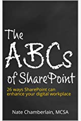 The ABCs of SharePoint: 26 ways SharePoint can enhance your digital workplace Kindle Edition