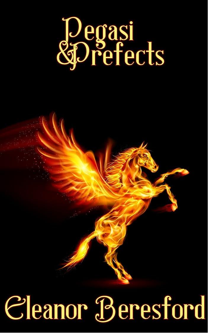 混雑ぐったりメッセージPegasi and Prefects (Scholars and Sorcery Book 1) (English Edition)