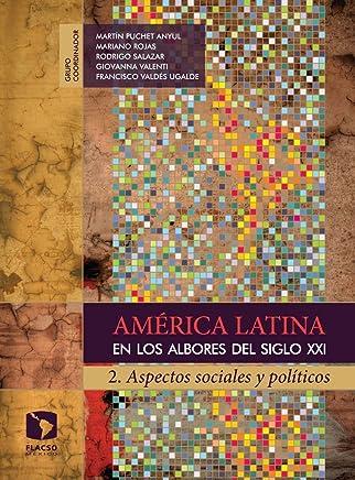 América Latina en los albores del siglo XXI. 2. Aspectos sociales y políticos (Spanish Edition)