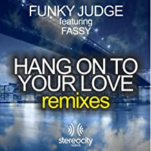 Hang On To Your Love (Remixes)