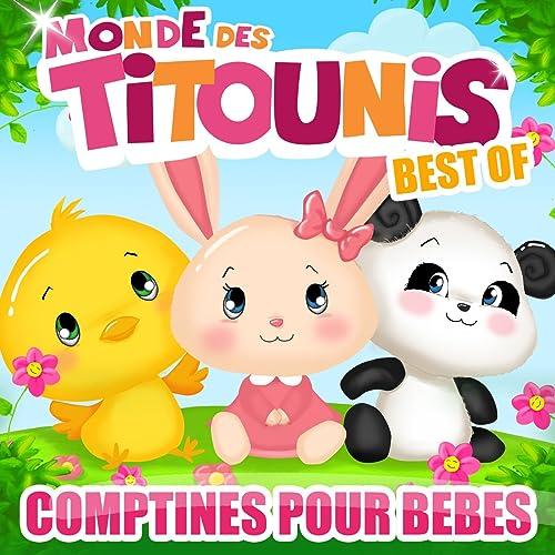 Comptines Pour Bébés Titounis Best Of By Monde Des
