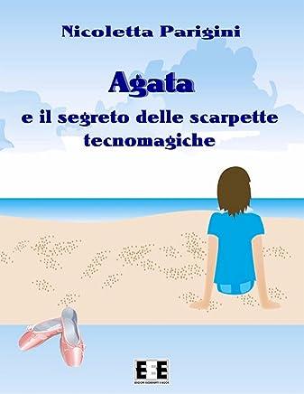 Agata e le scarpette tecnomagiche (Ragazzi... e Genitori Vol. 6)