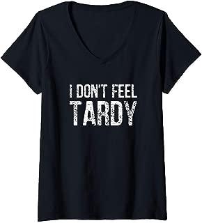 Womens I Don't Feel Tardy V-Neck T-Shirt