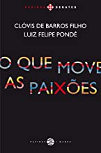 O Que move as paixões (Papirus debates)