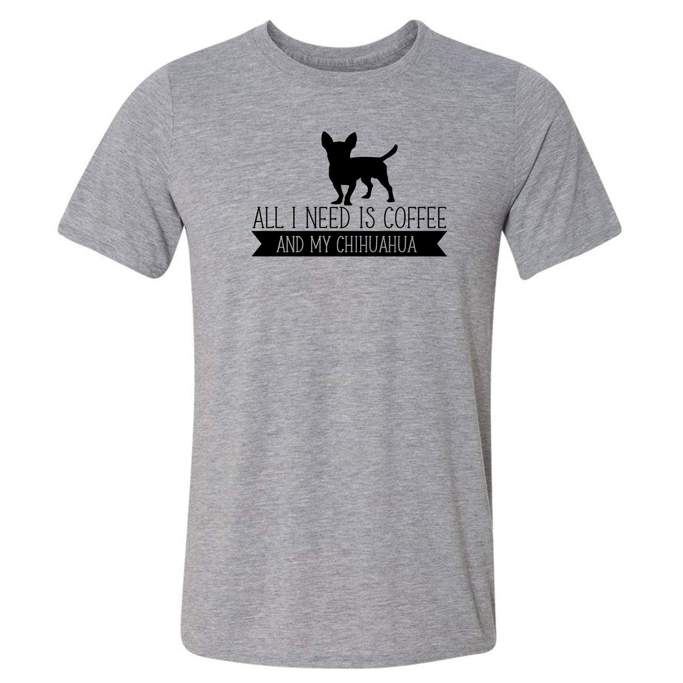 All I Need is Coffee Chihuahua New Shipping Free Shipping Max 58% OFF T-Shirt My and