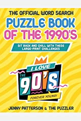 THE OFFICIAL WORD SEARCH PUZZLE BOOK OF THE 1990's: Sit Back and Relax with these Large-Print Challenges (Word Puzzles for the Decades) Paperback