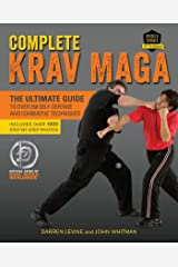 Complete Krav Maga: The Ultimate Guide to Over 250 Self-Defense and Combative Techniques Kindle Edition