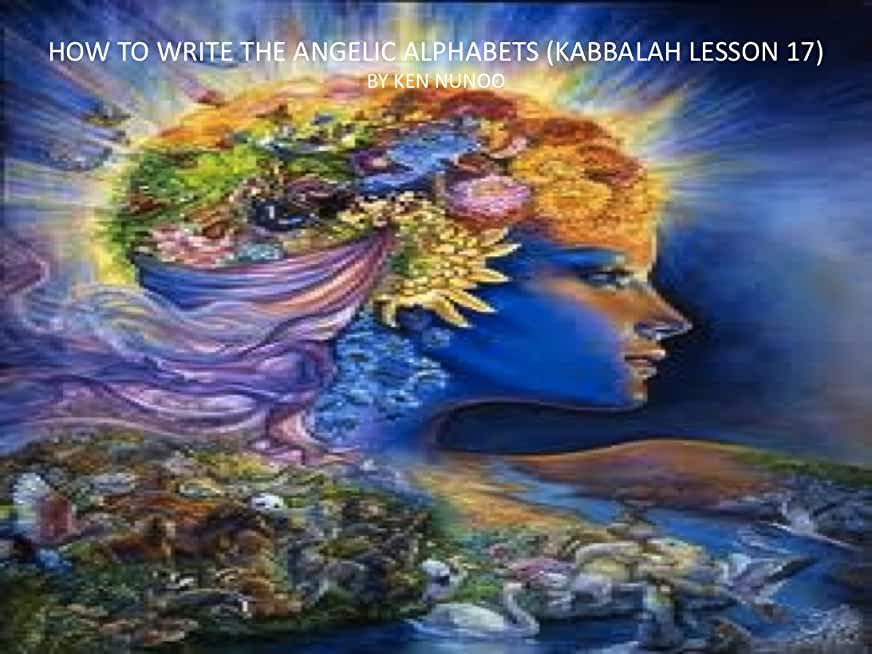HOW TO WRITE THE ANGELIC ALPHABETS (KABBALAH LESSON 17) (English Edition)