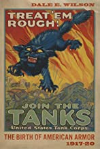 Treat 'Em Rough: The Birth of American Armor 1917–20