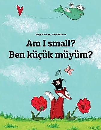 Am I Small? / Ben Küçük Müyüm?