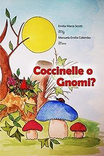 Coccinelle o gnomi?