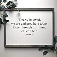 Wendore 40x50cm Prince Sign Prince Quote Dearly Beloved we are Gathered here Today to get Through This Thing Called Life-866112