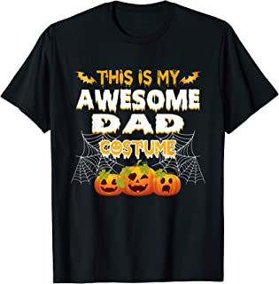 This Is My Awesome Dad Costume Funny Halloween Costume Gift T-Shirt