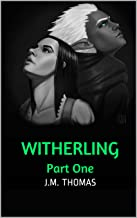 Witherling: Part One