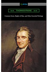 Common Sense, Rights of Man, and Other Essential Writings of Thomas Paine Kindle Edition