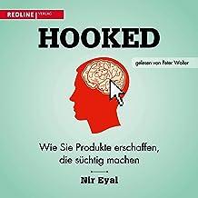 Hooked (German version): Wie Sie Produkte erschaffen, die süchtig machen