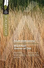 Blackfoot Stories of Old (First Nations Language Readers)