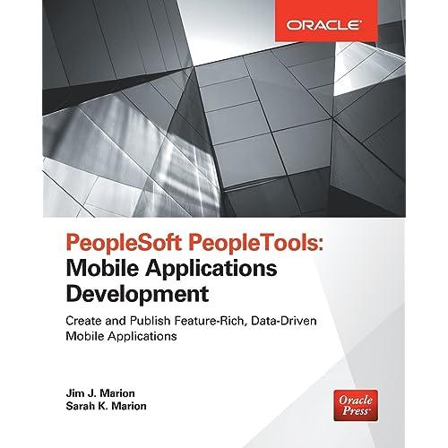 PeopleSoft PeopleTools: Mobile Applications Development (Oracle Press)